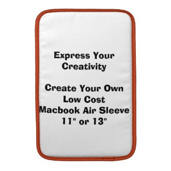 Create Your Low Cost Macbook Air Laptop Sleeve by DigitalDreambuilder at Zazzle
