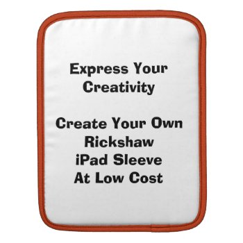 Create Your Low Cost Rickshaw Ipad Ipad2 Sleeve by DigitalDreambuilder at Zazzle
