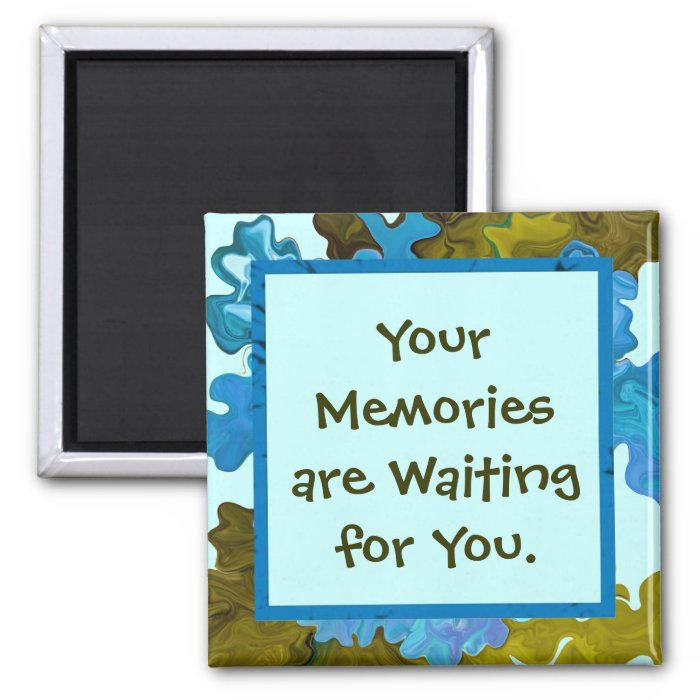 create your memories today 2 inch square magnet