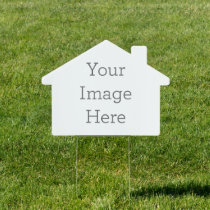 "Create Your Own 18""x24"" House Shaped Yard Sign"