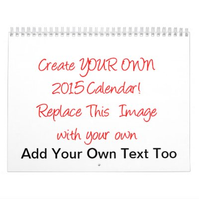 Create your own 2015 calendar zazzle for Create my own planner