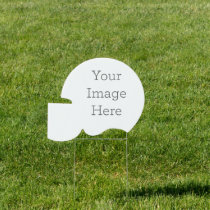 "Create Your Own 24""x20"" Helmet Shaped Yard Sign"