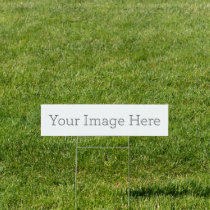 "Create Your Own 6""x24"" Yard Sign"