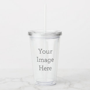 Create Your Own Acrylic Tumbler