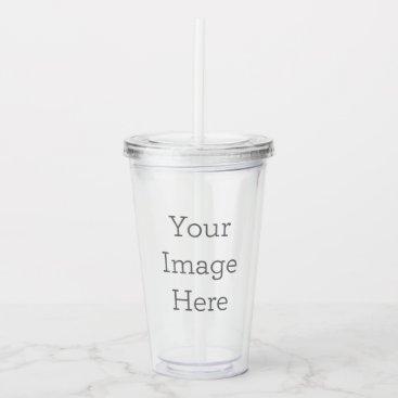 Create Your Own Acrylic Tumbler