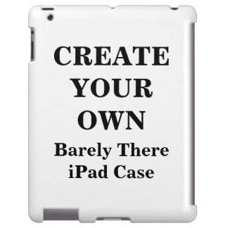 Create Your Own Barely There iPad Case