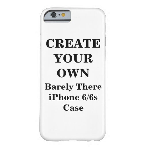 create iphone case create your own barely there iphone 6 6s zazzle 1851
