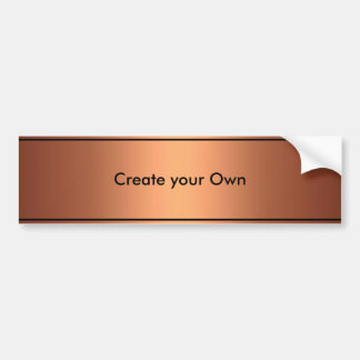 Create your own Bumper Sticker Copper & Black Trim