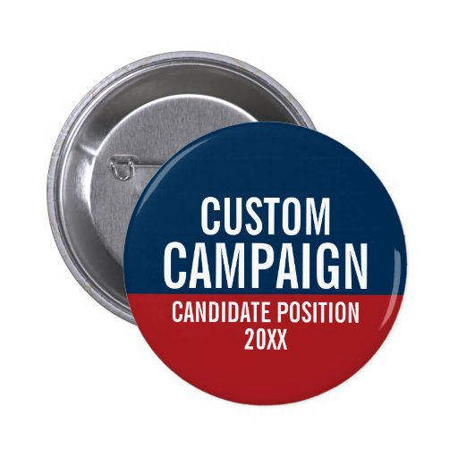 Create Your Own Campaign 2 Inch Round Button Zazzle