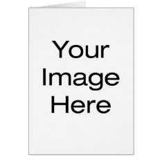 Create Your Own Card at Zazzle