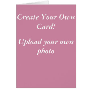 Create Your Own Card! Card