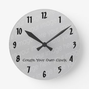 Create Your Own Clock - Style 5 by DigitalDreambuilder at Zazzle