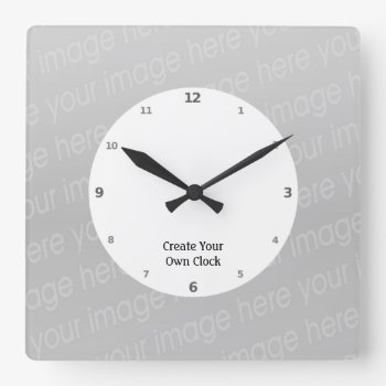 Create Your Own Clock - Style Square by DigitalDreambuilder at Zazzle
