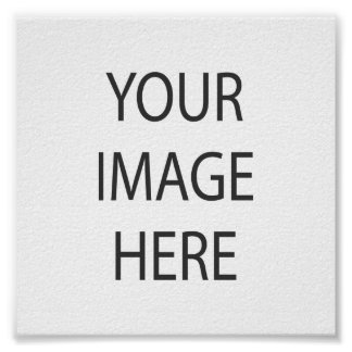 """Create Your Own Custom 6"""" x 6"""" Poster"""