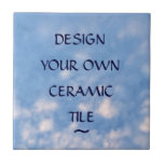 "Create Your Own Custom Ceramic Tile<br><div class=""desc"">Use the boxes under ""personalize it"" to insert your own words,  a favorite quotation or inspirational words.  Click ""customize it"" to change the style or color of the text.  Keep the lovely blue sky and clouds background or change it to a favorite photo or your own!</div>"