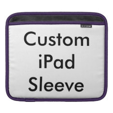 Create Your Own Custom Photo Ipad Sleeve at Zazzle