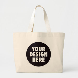 Create Your Own CUSTOM PRODUCT Your Design Here Large Tote Bag