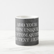 Create Your Own Custom Quote or Text Chalkboard Coffee Mug