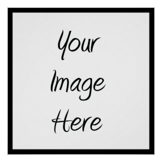 Create Your Own - Customize Blank Posters