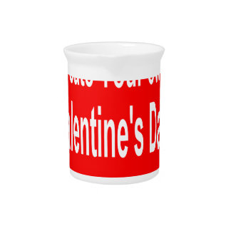 Create Your own customized Valentine's Day Present Beverage Pitcher