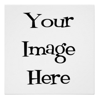 Create Your Own : Design Your Own Custom Poster