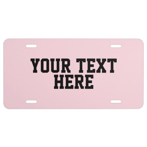 CREATE_YOUR_OWN DIY Custom upload your design pink License Plate