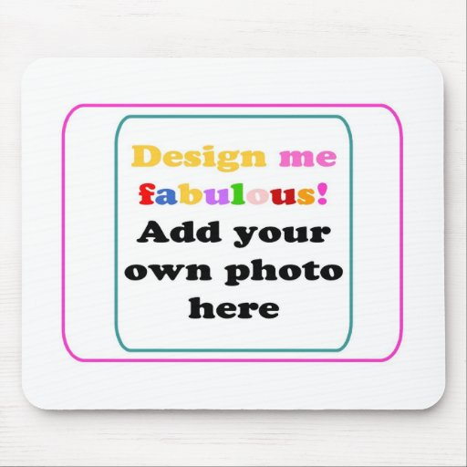 create your own fabulous photo mouse pad zazzle. Black Bedroom Furniture Sets. Home Design Ideas