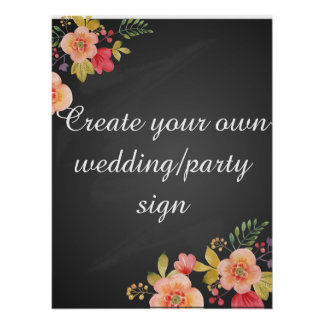 Create your own  floral chalkboard wedding sign poster