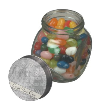 Create Your Own Glass Candy Jar by DigitalDreambuilder at Zazzle