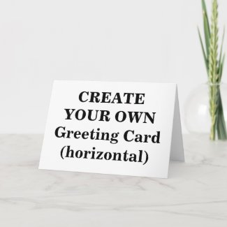 Create Your Own Greeting Card (horizontal)