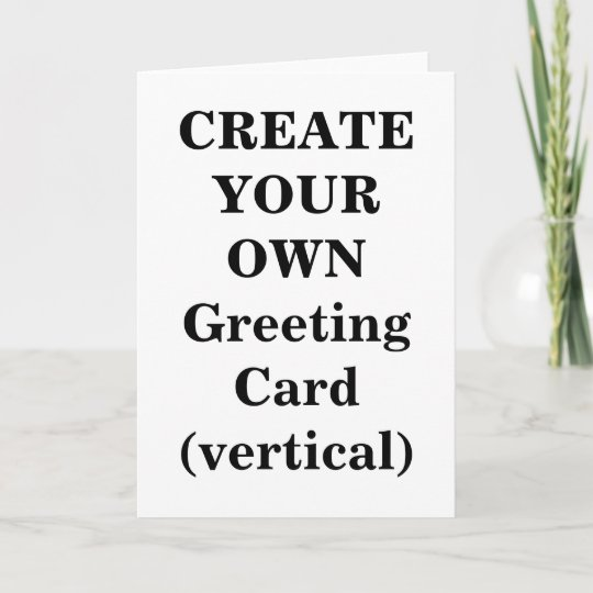 Create your own greeting card vertical zazzle create your own greeting card vertical m4hsunfo