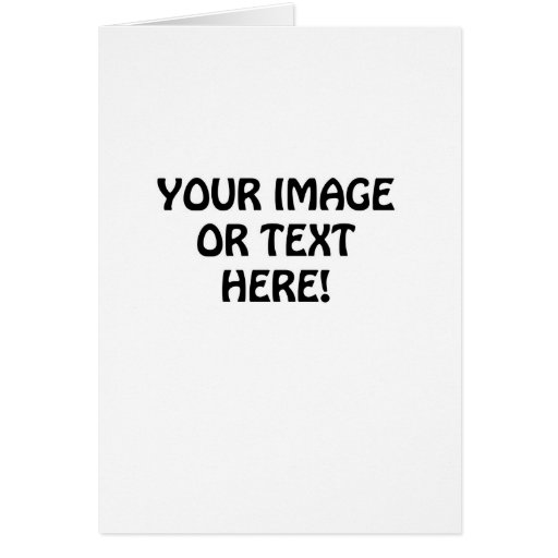 Create Your Own Greeting Cards | Zazzle: www.zazzle.com/create_your_own_greeting_cards-137362174892253093