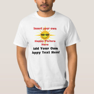 Create Your Own Happy Teeshirt T-Shirt