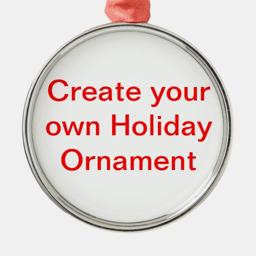 make your own christmas ornaments create your own ornaments zazzle 12050