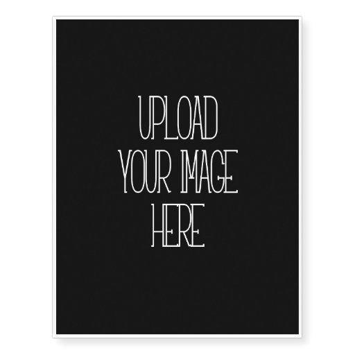 create your own image upload temporary tattoo temporary tattoos zazzle. Black Bedroom Furniture Sets. Home Design Ideas
