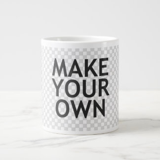 Create Your Own in One Easy Step! Giant Coffee Mug