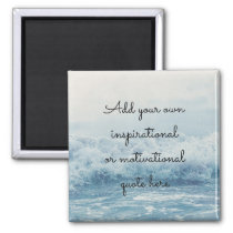 Create your own Inspirational/Motivational quote Magnet