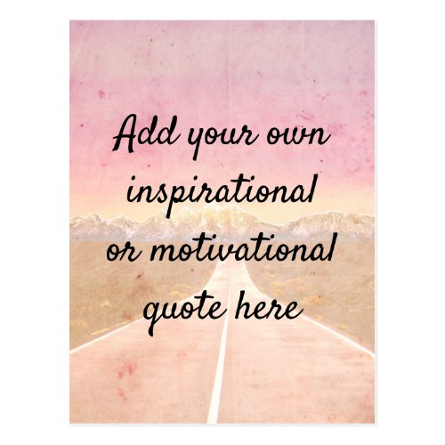 Create your own InspirationalMotivational quote Postcard