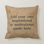 """Create your own Inspirational/Motivational quote Throw Pillow<br><div class=""""desc"""">Add your chosen quote to the box on the right and create your own unique custom inspirational or motivational quote pillow. Click customize to edit font,  font size and font color.</div>"""