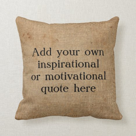 Create your own Inspirational/Motivational quote Throw Pillow