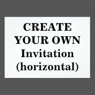 Create Your Own Invitation (horizontal)