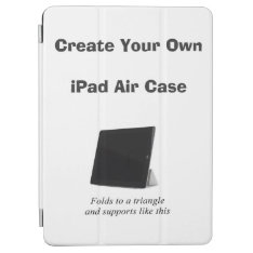 Create Your Own Ipad Air Case W/ Folding Stand at Zazzle