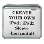 Create Your Own iPad / iPad2 Sleeve (horizontal) iPad Sleeve