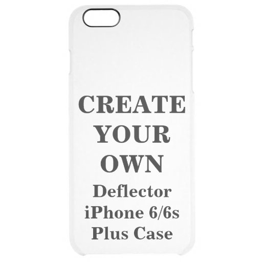 Create Your Own Iphone 6 6s Deflector Plus Case Zazzle