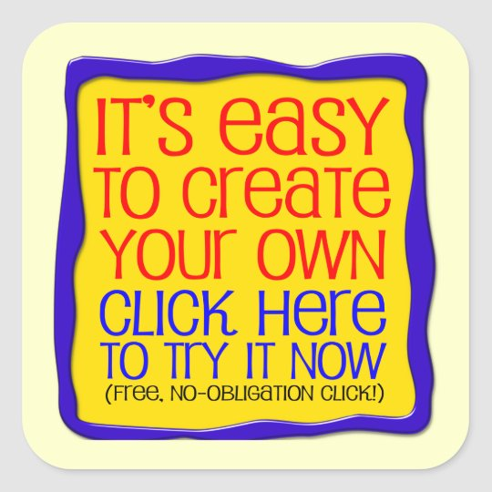 Create Your Own - It's Easy! Square Sticker