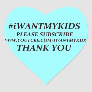 Create Your Own #iWANTMYKIDS Heart Stickers