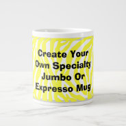Create Your Own Jumbo Or Expresso Mug at Zazzle