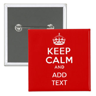 Create your own 'Keep Calm and carry on' crown red 2 Inch Square Button