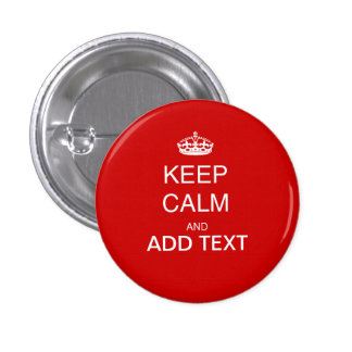 Create your own Keep Calm and carry on' crown RED Pinback Button