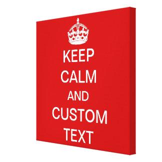 Create Your Own Keep Calm and Carry On Custom Canvas Print